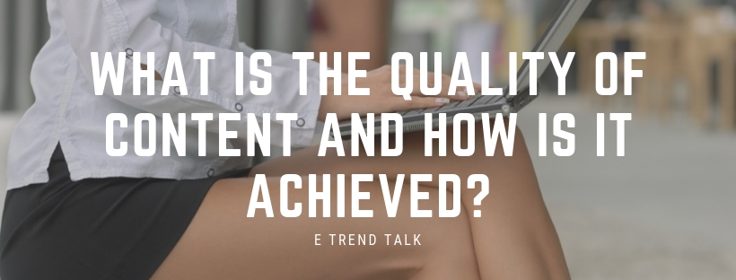 What is the Quality of Content and how is it Achieved?