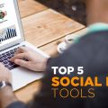Top 5. Social Media Tools you should try
