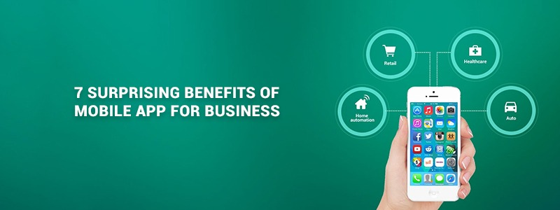 7 Benefits of Mobile Apps for Small Businesses