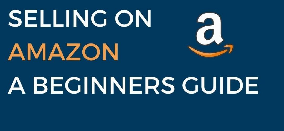 Guide to start selling on Amazon
