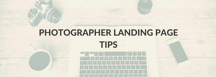 Tips to create your landing page for photographers