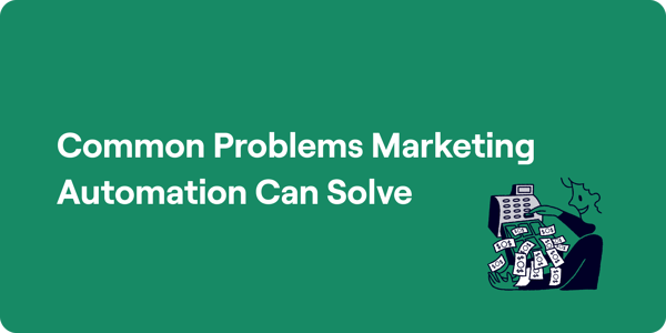 What Can Marketing Automation Solve?